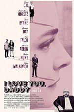 I Love You Daddy 123movies
