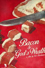 Bacon & Gods Wrath 123movies