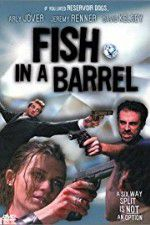 Fish in a Barrel 123movies