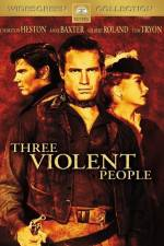 Three Violent People 123movies