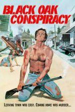 Black Oak Conspiracy 123movies