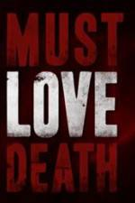 Must Love Death 123movies