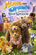 Alpha and Omega: Journey to Bear Kingdom 123movies