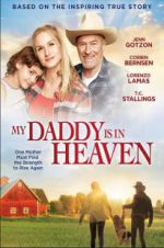 My Daddy\'s in Heaven 123movies
