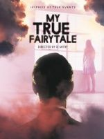 شاهد My True Fairytale 123movies