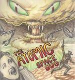 Kyk The Atomic Space Bug 123movies