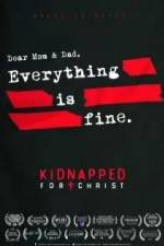 Watch Kidnapped for Christ 123movies