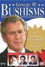 Watch Bushisms 123movies
