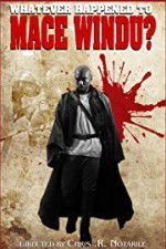 Whatever Happened to Mace Windu? 123movies.online