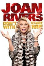 Joan Rivers: Don\'t Start with Me 123movies