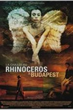 Rhinoceros Hunting in Budapest 123movies.online