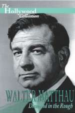 Walter Matthau: Diamond in the Rough 123moviess.online