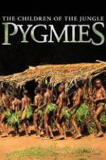 Pygmies The Children of the Jungle 123movies