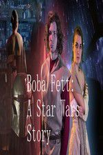 Boba Fett: A Star Wars Story 123movies