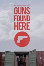 Guns Found Here 123movies