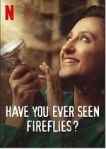 Guarda Have You Ever Seen Fireflies? 123movies