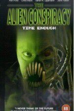 Time Enough: The Alien Conspiracy 123movies