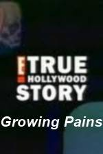 E True Hollywood Story -  Growing Pains