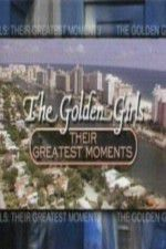 The Golden Girls Their Greatest Moments 123movies