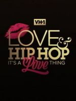 দেখুন Love & Hip Hop: It\'s a Love Thing 123movies