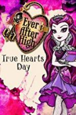 Ever After High: True Hearts Day 123moviess.online