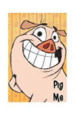 Pig Me 123movies