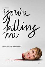 You\'re Killing Me 123movies