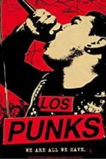 Los Punks: We Are All We Have 123movies.online