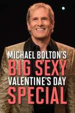Michael Bolton\'s Big, Sexy Valentine\'s Day Special 123movies