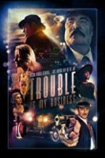 Trouble Is My Business 123moviess.online