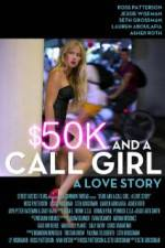 $50K and a Call Girl A Love Story 123movies