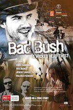 Bad Bush 123movies