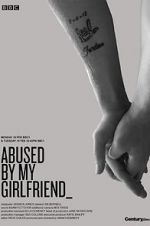 Abused by My Girlfriend 123movies