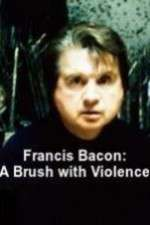 Francis Bacon: A Brush with Violence 123movies
