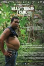 Watch Tales from the Organ Trade 123movies