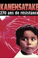 Kanehsatake: 270 Years of Resistance 123movies.online