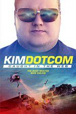 Kim Dotcom Caught in the Web 123movies