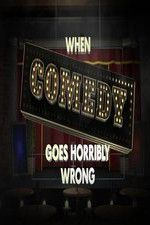 When Comedy Goes Horribly Wrong 123movies