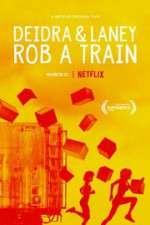 Deidra & Laney Rob a Train 123moviess.online