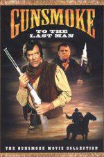 Gunsmoke: To the Last Man 123movies
