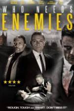 Watch Who Needs Enemies 123movies