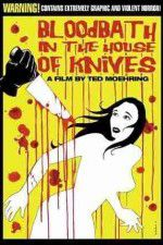 Bloodbath in the House of Knives 123movies