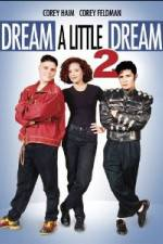 வாட்ச் Dream a Little Dream 2 123movies