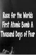 The Race For The World�s First Atomic Bomb: A Thousand Days Of Fear 123moviess.online