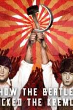 How the Beatles Rocked the Kremlin 123movies
