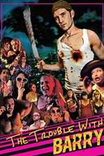 The Trouble with Barry 123movies