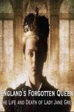 England's Forgotten Queen: The Life and Death of Lady Jane Grey 123movies
