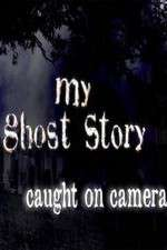 My Ghost Story: Caught On Camera 123movies