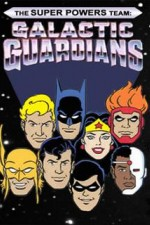 The Super Powers Team Galactic Guardians 123movies