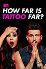 How Far Is Tattoo Far? 123movies